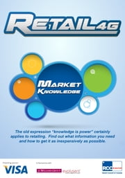 Retail4G: Market Knowledge ebook by J. C. Williams Group