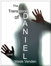 The Translation of Daniel ebook by Wade Venden