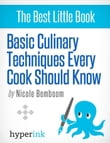 Basic Culinary Techniques Every Cook Should Know (Tips for Cooking like a Pro Chef)