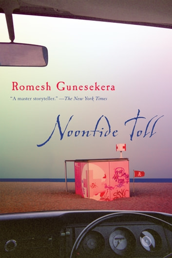 Noontide Toll - Stories ebook by Romesh Gunesekera