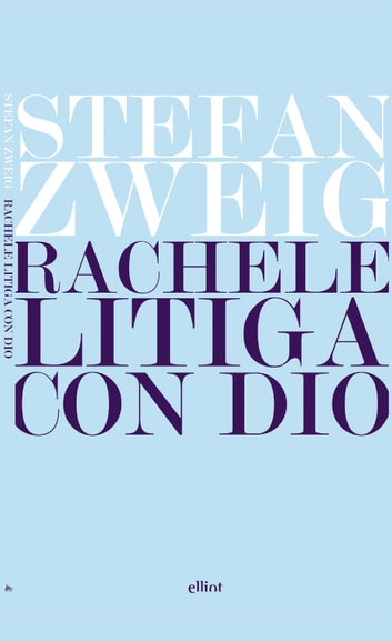 Rachele litiga con Dio ebook by Stefan Zweig