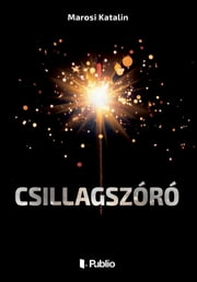 Csillagszóró ebook by Marosi Katalin