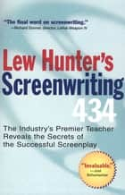 Lew Hunter's Screenwriting 434 ebook by Lew Hunter