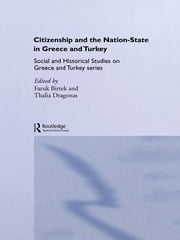 Citizenship and the Nation-State in Greece and Turkey ebook by Thalia Dragonas,Faruk Birtek