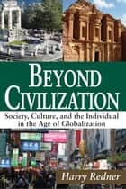 Beyond Civilization ebook by Harry Redner