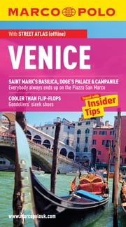 Venice Marco Polo Travel Guide: The best guide to Venice's attractions, restaurants, accommodation and much more ebook by Marco Polo