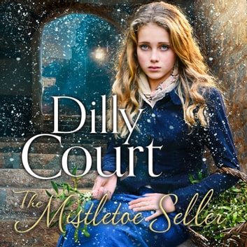 The Mistletoe Seller audiobook by Dilly Court