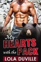 Romance: My Heart's with the Pack - A Werebear Shifter Romance ebook by Lola DuVille