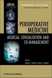 Perioperative Medicine - Medical Consultation and Co-management ebook by Amir K. Jaffer,Paul Grant