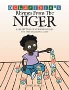 Ocharlyie's Rhymes from the Niger - A Collection of Nursery Rhymes for the Nigerian Child ebook by Oribi Charles