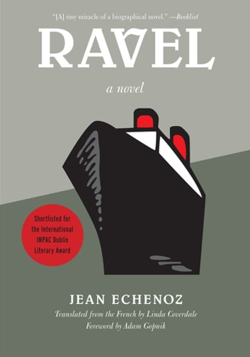 Ravel - A Novel ebook by Jean Echenoz