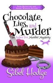 Chocolate, Lies, and Murder (Amber Fox Mysteries book #4) (The Amber Fox Murder Mystery Series) ebook by Sibel Hodge