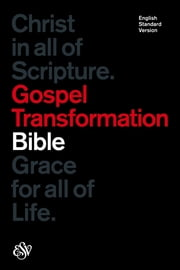 ESV Gospel Transformation Bible ebook by Crossway