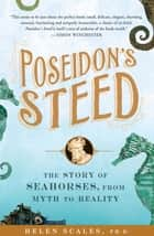 Poseidon's Steed ebook by Helen Scales, Ph.D.