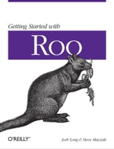 Getting Started with Roo ebook by Josh Long,Steve Mayzak