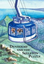Denholme and the Skeleton Puzzle ebook by David,Christopher