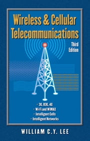 Wireless and Cellular Communications ebook by Lee, William