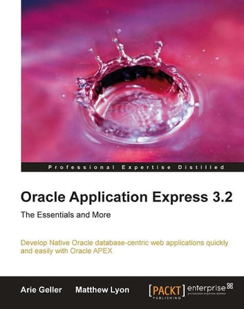 oracle application express 3 2 the essentials and more e. Black Bedroom Furniture Sets. Home Design Ideas