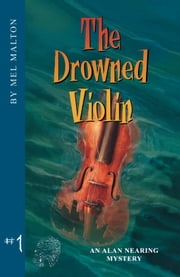 The Drowned Violin - An Alan Nearing Mystery ebook by Mel Malton