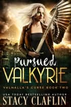 Pursued Valkyrie ebook by Stacy Claflin