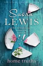 Home Truths eBook by Susan Lewis