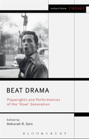 Beat Drama - Playwrights and Performances of the 'Howl? Generation ebook by Deborah Geis,Prof. Enoch Brater,Mark Taylor-Batty