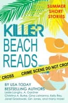 Killer Beach Reads (short story collection) ebook by Gemma Halliday Publishing, Ellie Ashe, Catherine Bruns,...