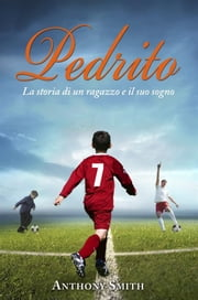 Pedrito: una vita in contropiede ebook by Anthony Smith