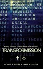 TransforMission ebook by Michael S. Wilder,Shane W. Parker