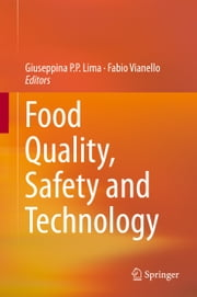 Food Quality, Safety and Technology ebook by Giuseppina P. P. Lima,Fabio Vianello
