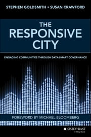 The Responsive City - Engaging Communities Through Data-Smart Governance ebook by Stephen Goldsmith,Susan Crawford
