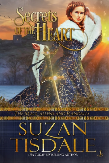 Secrets of the Heart - Book One of The MacCallens and Randalls ebook by Suzan Tisdale