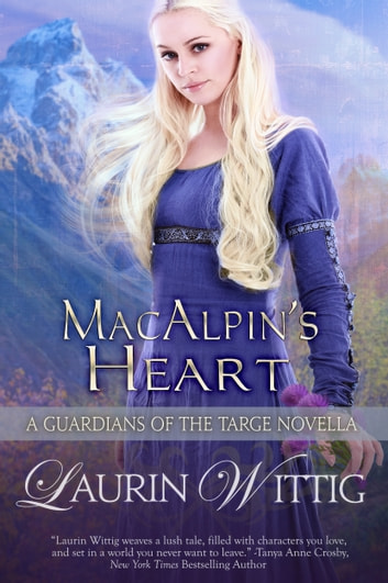 MacAlpin's Heart - a Guardians of the Targe Prequel Novella 電子書 by Laurin Wittig