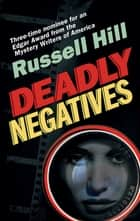 Deadly Negatives ebook by Russell Hill