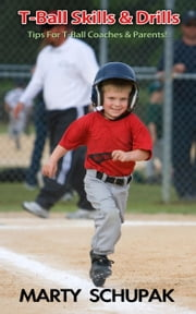 T-Ball Skills & Drills ebook by Marty Schupak