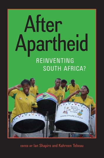 After Apartheid - Reinventing South Africa? ebook by