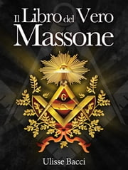 Il Libro del Vero Massone ebook by Ulisse Bacci