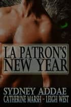La Patron's New Year ebook by Sydney Addae, Catherine Marsh, Leigh West