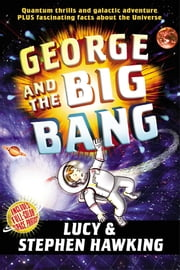 George and the Big Bang ebook by Stephen Hawking,Lucy Hawking,Garry Parsons