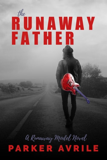 The Runaway Father - The Runaway Model, #3 ebook by Parker Avrile