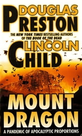 Mount Dragon ebook by Douglas Preston,Lincoln Child