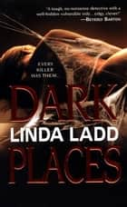Dark Places eBook par Linda Ladd