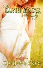 The Earth King's Bounty ebook by Cordova Skye