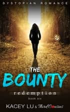 The Bounty - Redemption (Book 6) Dystopian Romance - Dystopian Romance Series ebook by Third Cousins, Kacey Lu