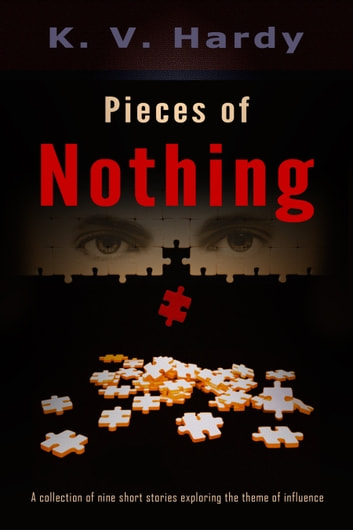 Pieces of Nothing ebook by K. V. Hardy