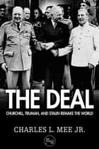 The Deal: Churchill, Truman, and Stalin Remake the World ebook by