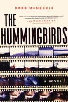 The Hummingbirds - A Novel ebook by Ross McMeekin