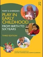 Play in Early Childhood ebook by Mary Sheridan,Justine Howard,Dawn Alderson