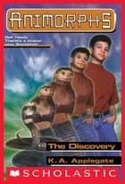 The Discovery (Animorphs #20) ebook by K.A. Applegate