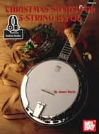 Christmas Songs for 5-String Banjo ebook by Janet Davis